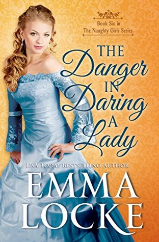 The Danger in Daring a Lady by Emma Locke