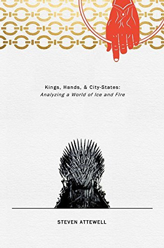 Hands, Kings, & City-States: Analyzing a World of Ice and Fire