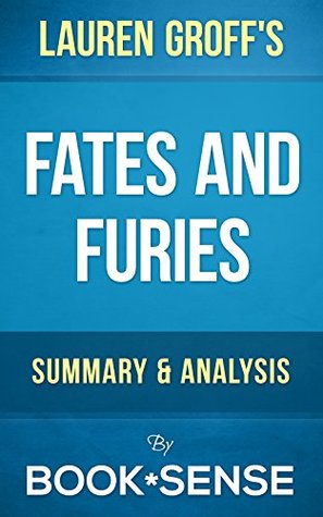 Fates And Furies A Novel By Lauren Groff Summary