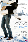 Loving Her Crazy (Crazy Love, #3)