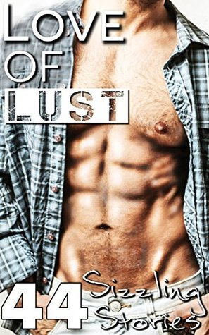 LOVE OF LUST Romance: 44 Book Bestseller Collection!