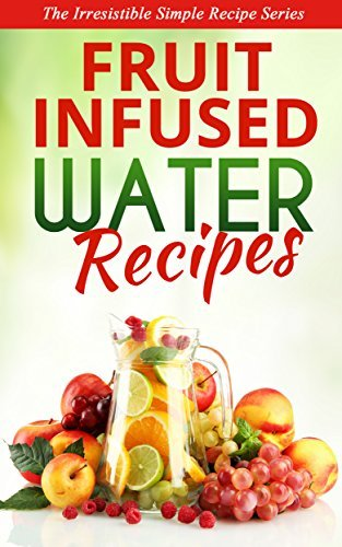 Fruit Infused Water Recipes: A refreshing and delicious sip of water, punched up with your favourite fruits & flavours