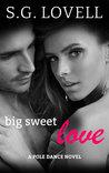 Big Sweet Love (Pole Dance, #2)