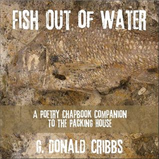 Fish Out of Water: A Poetry Chapbook Companion to The Packing House
