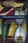 The Advisor Playbook: Regain Liberation and Order in your Personal and Professional Life