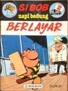 Berlayar (Si Bob Napi Badung, #2)