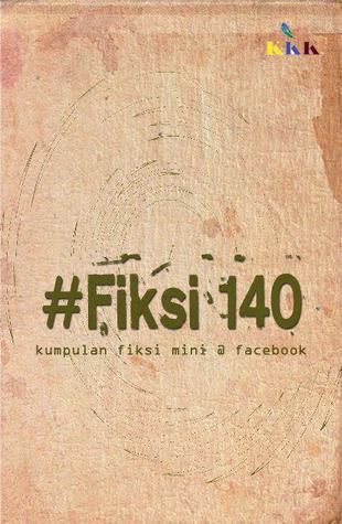 #Fiksi 140: Kumpulan Fiksimini @ Facebook