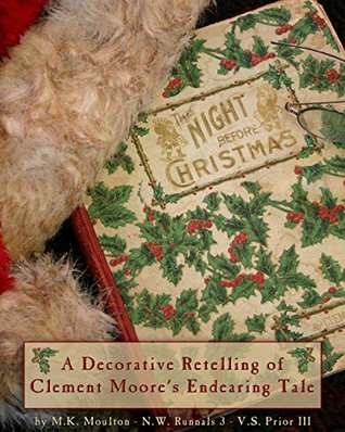 The Night Before Christmas - A Decorative Retelling of Clement Moore's Endearing Tale