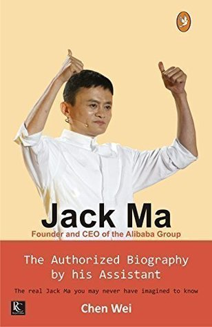 Jack Ma The Authorized Biography by his Assistant