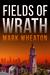 Fields of Wrath by Mark Wheaton