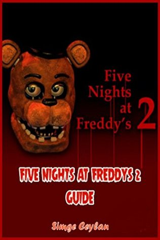 Five Nights At Freddys 2 Guide
