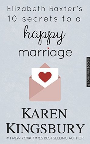 Elizabeth Baxter's Ten Secrets to a Happy Marriage
