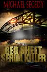 The Bed Sheet Serial Killer