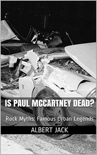 Is Paul McCartney Dead?: Rock Myths: Famous Urban Legends