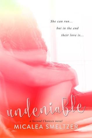 Undeniable (Second Chances, #2)