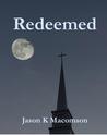 Redeemed by Jason K. Macomson