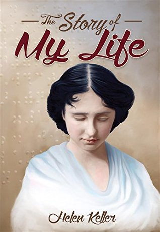 The Story of My Life : [Illustrated] [Free Audio Links]