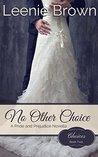No Other Choice: A Pride and Prejudice Novella (Choices #2)