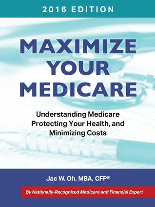 Maximize Your Medicare (2016 Edition)