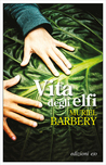 Vita degli elfi by Muriel Barbery