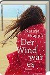 Der Wind war es by Natasa Dragnic