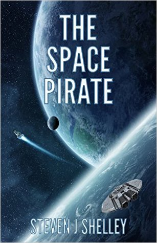 The Space Pirate (A Rags-To-Riches Saga #1)