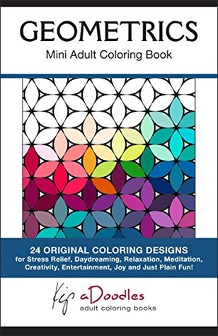 Geometrics : Mini Adult Coloring Book by Kip aDoodles