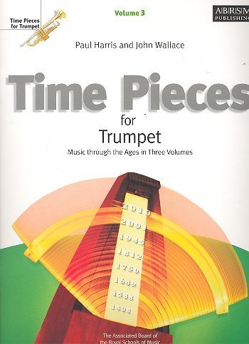 Time Pieces for Trumpet, Volume 3: Music through the Ages in 3 Volumes: v. 3 (Time Pieces