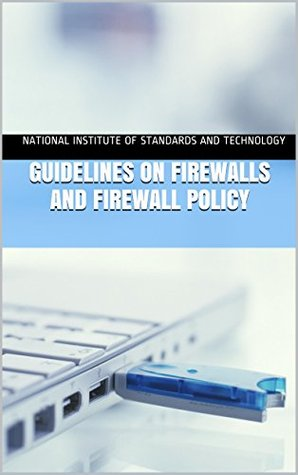 Guidelines on Firewalls and Firewall Policy: Computer Security