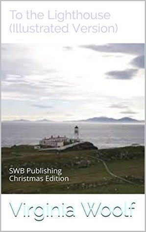 To the Lighthouse (Illustrated Version): SWB Publishing Christmas Edition