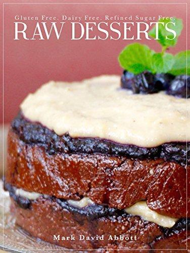 Raw Desserts: Gluten Free, Dairy Free, Refined Sugar Free