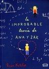 La improbable teoría de Ana y Zak by Brian Katcher