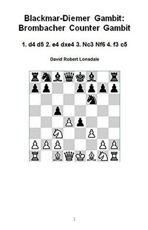 Blackmar-Diemer Gambit: Brombacher Counter Gambit: 1. d4 d5 2. e4 dxe4 3. Nc3 Nf6 4. f3 c5