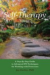Self-Therapy, Vol. 2: A Step-by-Step Guide to Advanced IFS Techniques for Working with Protectors (Self-Therapy Series)
