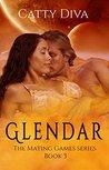 Glendar (The Mating Games, #3)