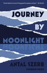 Journey by Moonlight by Antal Szerb