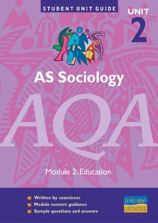 AS Sociology AQA Unit 2 Module 2: Education Unit Guide: Education Module 2