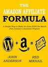 THE AMAZON AFFILIATE FORMULA: A Simple Way to Make An Extra $300 Per Month from Amazon's Associate Program