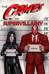 The Games of Supervillainy (The Supervillainy Saga, #2)