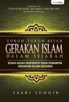 Tokoh-tokoh Besar Gerakan Islam Dalam Sejarah by Saari Sungib