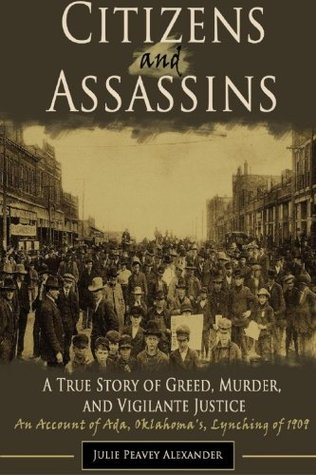 Citizens and Assassins: A True Story of Greed, Murder, and Vigilante Justice
