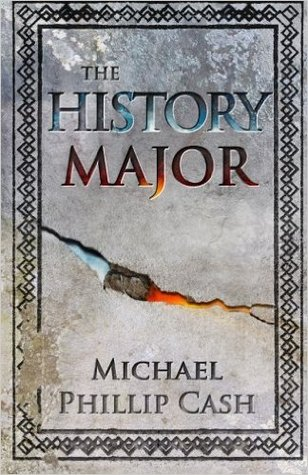 The History Major by Michael Phillip Cash
