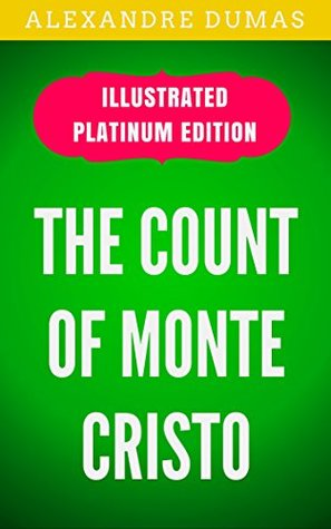 The Count Of Monte Cristo: Illustrated Platinum Edition (Free Audiobook Included)