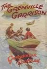 The Grenville Garrison by Gwendoline Courtney