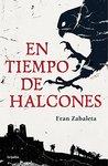 En tiempo de halcones by Fran Zabaleta