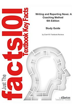 e-Study Guide for Writing and Reporting News: A Coaching Method, textbook by Carole Rich: Journalism, Journalism