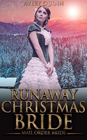 Runaway Christmas Bride.Runaway Christmas Bride By Avery Quinn