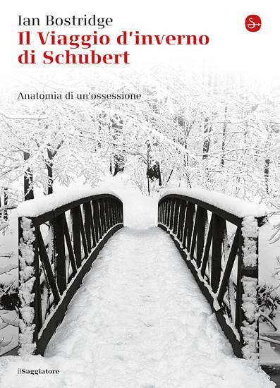 Il viaggio d'inverno di Schubert: Anatomia di un'ossessione