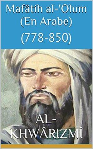 Mafâtih al-'Olum (En Arabe): (778-850)