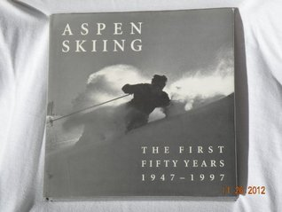 Aspen Skiing: The First Fifty Years
